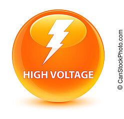 High voltage (electricity icon) glassy orange round button