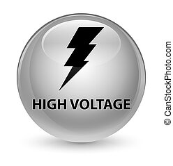 High voltage (electricity icon) glassy white round button