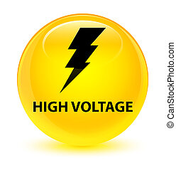 High voltage (electricity icon) glassy yellow round button