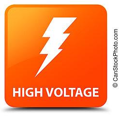 High voltage (electricity icon) orange square button