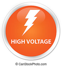 High voltage (electricity icon) premium orange round button