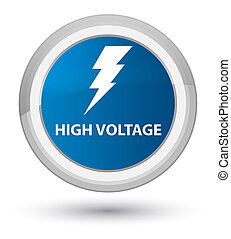 High voltage (electricity icon) prime blue round button