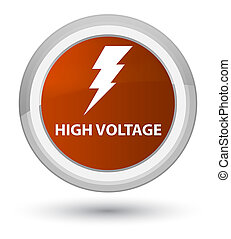 High voltage (electricity icon) prime brown round button