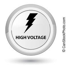 High voltage (electricity icon) prime white round button