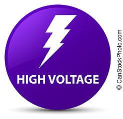 High voltage (electricity icon) purple round button