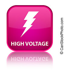High voltage (electricity icon) special pink square button