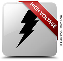 High voltage (electricity icon) white square button red ribbon in corner