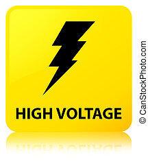 High voltage (electricity icon) yellow square button
