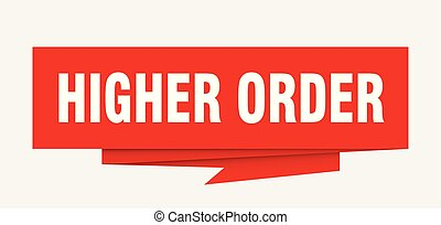 higher order sign. higher order paper origami speech bubble....