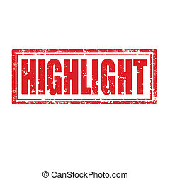 Highlight-stamp - Grunge rubber stamp with word Highlight, ...