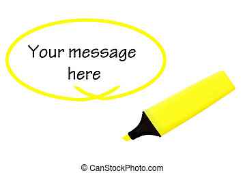 Bright yellow highlighter pen with ready-drawn balloon for your message.