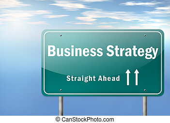 Highway Signpost Business Strategy - Highway Signpost with...