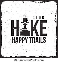 Hiking club badge with Hiking stove. Vector illustration....