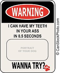 Hilarious warning - angry dog