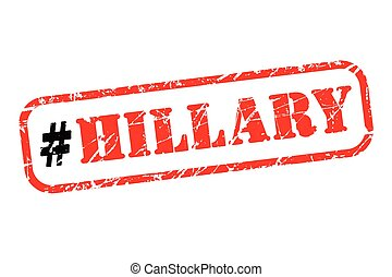 Hillary Clinton hashtag rubber stamp vector illustration