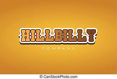 hillbilly hill billy western style word text logo design...