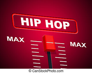 Hip Hop Music Shows Sound Track And Acoustic - Hip Hop Music...