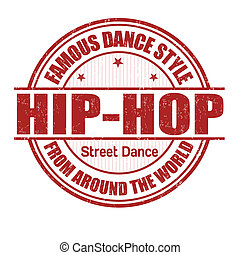 Famous dance style, Hip-Hop grunge rubber stamp on white, vector illustration