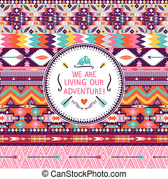 Hipster seamless colorful  tribal pattern with geometric elements and quotes typographic text