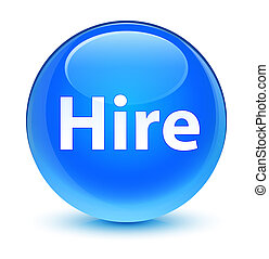 Hire glassy cyan blue round button