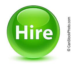 Hire glassy green round button