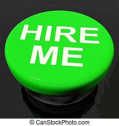 Hire Me Button Shows Employment Online