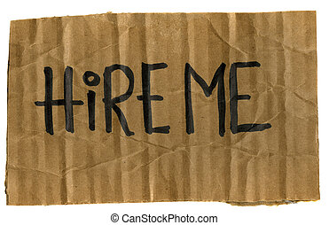 hire me - cardboard sign - hire me - rough crumpled...