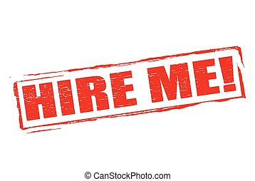 Hire me - Rubber stamp with text hire me inside, vector...