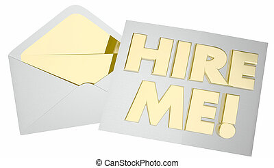 Hire Me Envelope Get Job Interview Candidate 3d Illustration