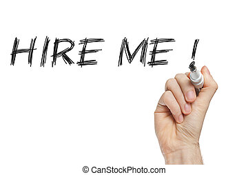 Hire me hand written - Hire me concept written on a...