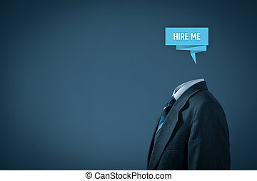 Hire your brain, give me a job, find a job, looking for a job concepts. Businessman with abstract brain and text hire me instead of the head.