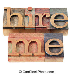 hire me in letterpress type - hire me - isolated phrase in...