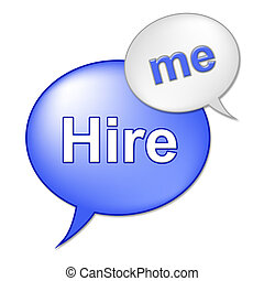 Hire Me Sign Indicates Job Applicant And Employment