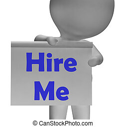 Hire Me Sign Means Job Applicant Or Freelancer