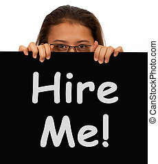 Hire Me Sign With Woman Showing Job Seeking