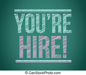 """Hiring sign blackboard. """"you're hire!"""" illustration design..."""