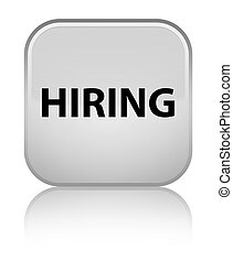 Hiring special white square button