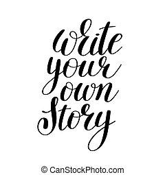 histoire, propre, positif, écrire, inspirationnel, citation, ton, manuscrit