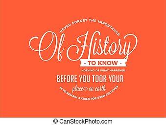 historia, importancia, nunca, olvídese