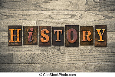 """History Wooden Letterpress Concept - The word """"HISTORY""""..."""