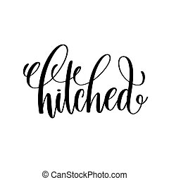 hitched black and white hand ink lettering phrase celebration