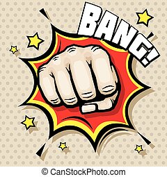 Hitting fist, bang in pop art style vector illustration. ...