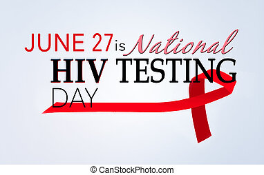 Hiv testing day, June 27. - June 27 ia national HIV testing...