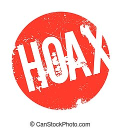 Hoax rubber stamp. Grunge design with dust scratches....
