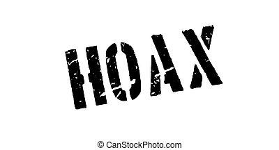 Hoax rubber stamp on white. Print, impress, overprint.