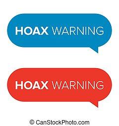 Hoax Warning speech bubble