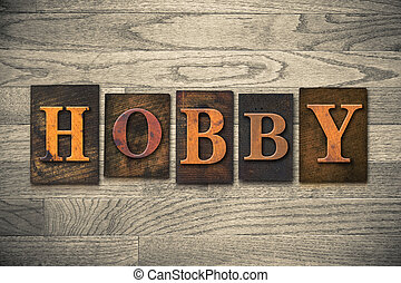 "Hobby Wooden Letterpress Concept - The word ""HOBBY"" written ..."