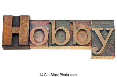 hobby word in letterpress - hobby - isolated text in vintage...