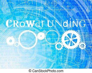 hochtechnologisch, crowdfunding, hintergrund