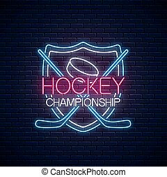 Hockey championship neon sign with hockey sticks and puck. Ice hockey competition logo, emblem, symbol design.